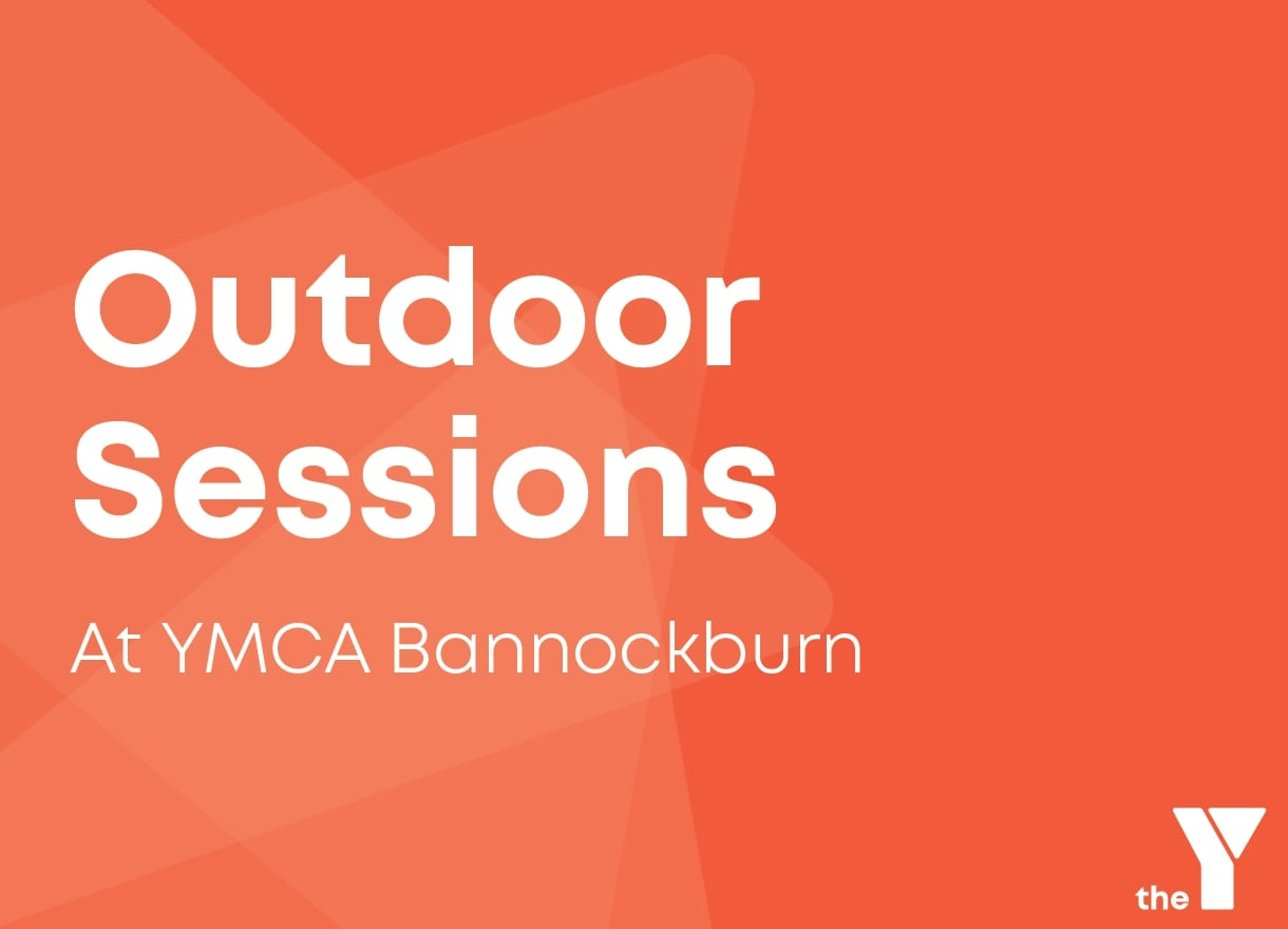 Outdoor Sessions @ the Y Bannockburn!